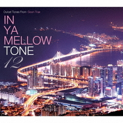 IN YA MELLOW TONE 12 GOON TRAX 10th Anniversary Edition
