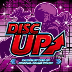 PACHISLOT DISC UP ORIGINAL SOUND TRACK