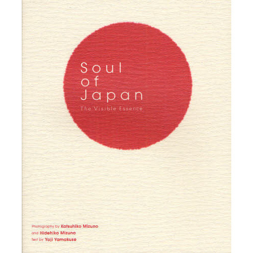Soul of Japan: The Visible Essence