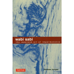 wabi sabi the japanese art of impermanence