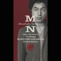 ~30th Anniversary~ The Songs MASATOSHI NAKAMURA Perfect Edition
