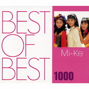 BEST OF BEST 1000 Mi-Ke
