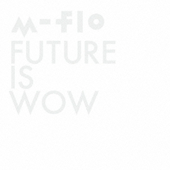 FUTURE IS WOW(DVD付)
