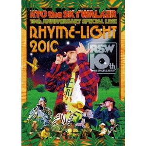 "RYO the SKYWALKER/RYO the SKYWALKER 10th ANNIVERSARY SPECIAL LIVE ""RHYME-LIGHT 2010"""