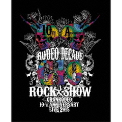 GRANRODEO/GRANRODEO 10th ANNIVERSARY LIVE 2015 G10 ROCK☆SHOW -RODEO DECADE-<セブンネット限定特典L版ブロマイド付き>(Blu-ray Disc)