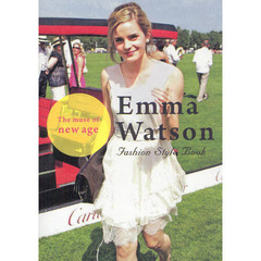 Emma Watson The muse of new age Fashion Style Book