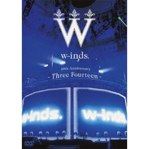 w-inds./w-inds. 10th Anniversary -Three Fourteen- at 日本武道館