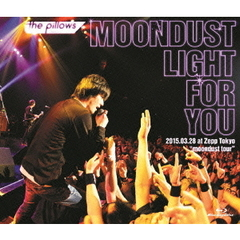 "the pillows/the pillows MOONDUST LIGHT FOR YOU 2015.03.28 at Zepp Tokyo ""moondust tour""(Blu-ray Disc)"