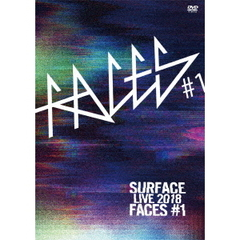 SURFACE/SURFACE LIVE 2018 「FACES # 1」