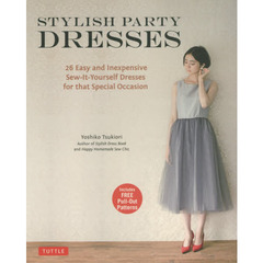 STYLISH PARTY DRESSES 26 Easy and Inexpensive Sew‐It‐Yourself Dresses for that Specia?