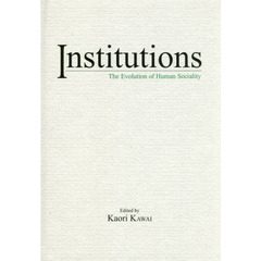 Institutions The Evolution of Human Sociality