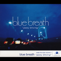 "blue breath""jazzy driving""-make the style volume 3"