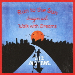 Run to the Sun/Walk with Dreams(DVD付)