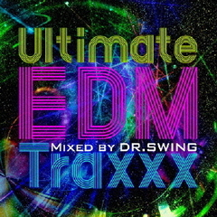 Ultimate EDM Traxxx Mixed by DR.SWING