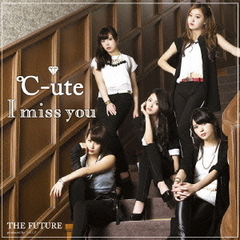 I miss you/THE FUTURE(初回生産限定盤A)