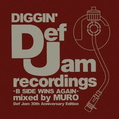 DIGGIN'DEF JAM -B SIDE WINS AGAIN- mixed by MURO(Def Jam 30th Anniversary Edition)
