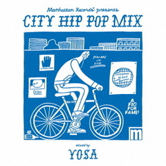 "Manhattan Records (R) ""CITY HIP POP MIX"" mixed by YOSA"