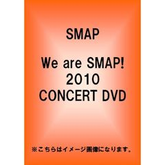 SMAP/We are SMAP! 2010 CONCERT