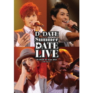 D☆DATE/D☆DATE 1st Tour 2011 Summer DATE LIVE ~手をつないで~ <初回限定盤>