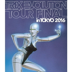 TRIX/TRIX EVOLUTION TOUR FINAL in TOKYO 2016(Blu-ray Disc)