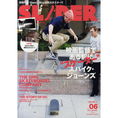 SLIDER Skateboard Culture Magazine Vol.06(2011.SPRING) GIRL & DC大特集+長瀬智也の巻頭コラム