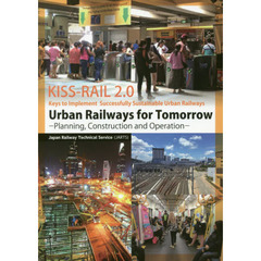 Urban Railways for Tomorrow Planning,Construction and Operation Keys to Implement Successfully Sustainable Urban Railways〈KISS-R