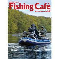 Fishing Cafe VOL.68(2021SPRING)