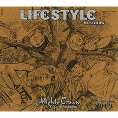 MIGHTY CROWN -THE FAR EAST RULAZ- PRESENTS LIFE STYLE RECORDS COMPILATION VOL.4