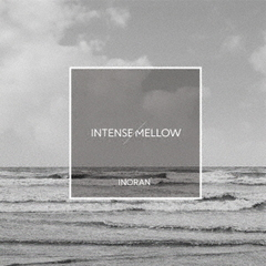INORAN/INTENSE/MELLOW<初回限定盤/2CD+DVD>