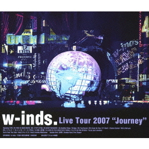 w-inds./w-inds. Live Tour 2007 ~Journey~(Blu-ray Disc)