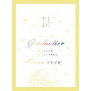 "miwa/miwa ""ballad collection"" tour 2016 ~graduation~ (Blu-ray Disc)"
