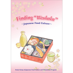 "Finding ""Washoku"" ~Japanese Food Culture~"