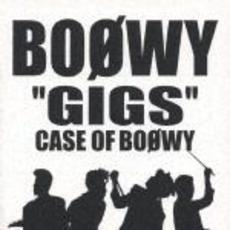 """GIGS""CASE OF BOΦWY"