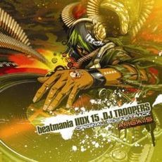 beatmaniaIIDX 15 DJ TROOPERS ORIGINAL SOUNDTRACK