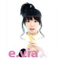 E.Via 1st Single - E.Via A.K.A. Happy E.Vil (輸入盤)