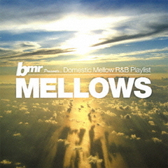 bmr presents MELLOWS/Domestic Mellow R&B playlist