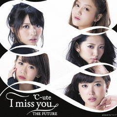 I miss you/THE FUTURE(初回生産限定盤C)
