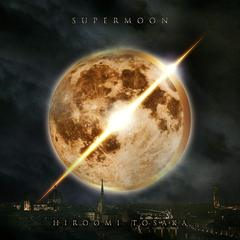 HIROOMI TOSAKA/SUPERMOON