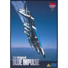 "AIR BASE SERIES  6The History of BLUE IMPULSE ""蒼い衝撃""の軌跡"