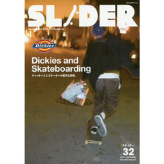 SLIDER Skateboard Culture Magazine Vol.32(2017.AUTUMN) Dickies and Skateboarding+長瀬智也の巻頭コラム