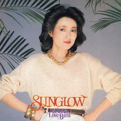 SUNGLOW/YASUKO,LOVE-BIRD