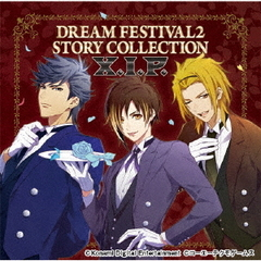 DREAM FESTIVAL2 STORY COLLECTION ~X.I.P.~