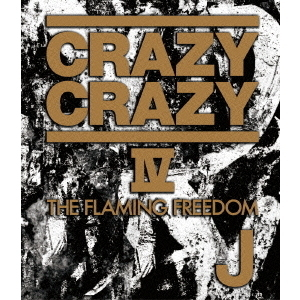 J/CRAZY CRAZY IV ~THE FLAMING FREEDOM~(Blu-ray Disc)
