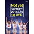 "Not yet/Not yet""already""2014.5.10 1st LIVE)(Blu-ray Disc)"