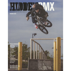 HIDDEN BMX MAGAZINE FOR THE BMX ADDICTS Vol.4 RENEWED ISSUE(2015Summer)