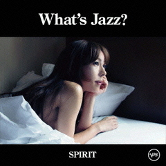 What's Jazz? -SPIRIT-