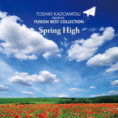 角松敏生プレゼンツ FUSION BEST COLLECTION~SPRING HIGH
