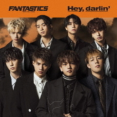 FANTASTICS from EXILE TRIBE/Hey,darlin'(CD+DVD)
