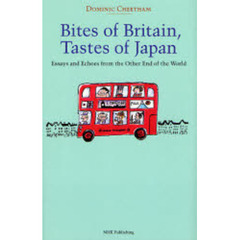 Bites of Britain,Tastes of Japan Essays and Echoes from the Other End of the World