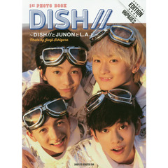 DISH// 1st PHOTO BOOK DISH//とJUNONとL.A.と